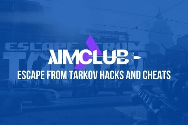 AimClub Escape from Tarkov Hacks