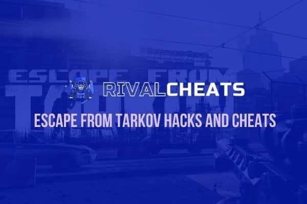 RivalCheats Escape from Tarkov Hacks