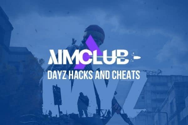 AimClub DayZ hacks