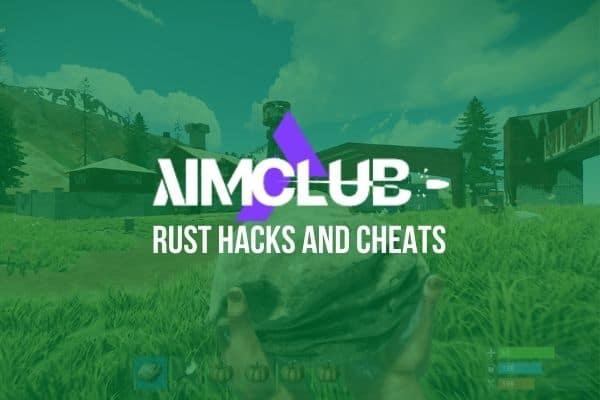 AimClub Rust Hacks And Cheats