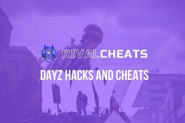 RivalCheats DayZ hacks