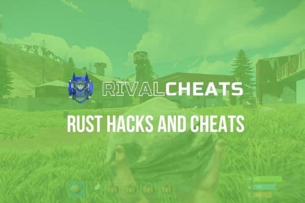 RivalCheats Rust Hacks And Cheats