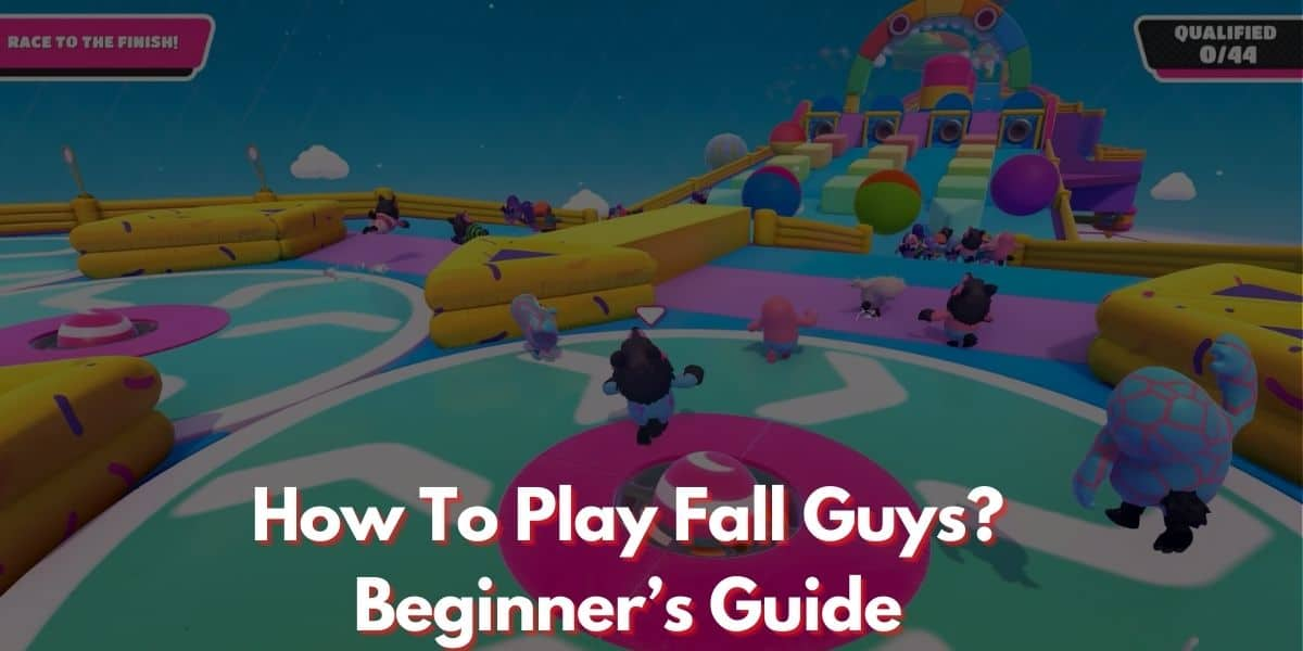 How To Play Fall Guys