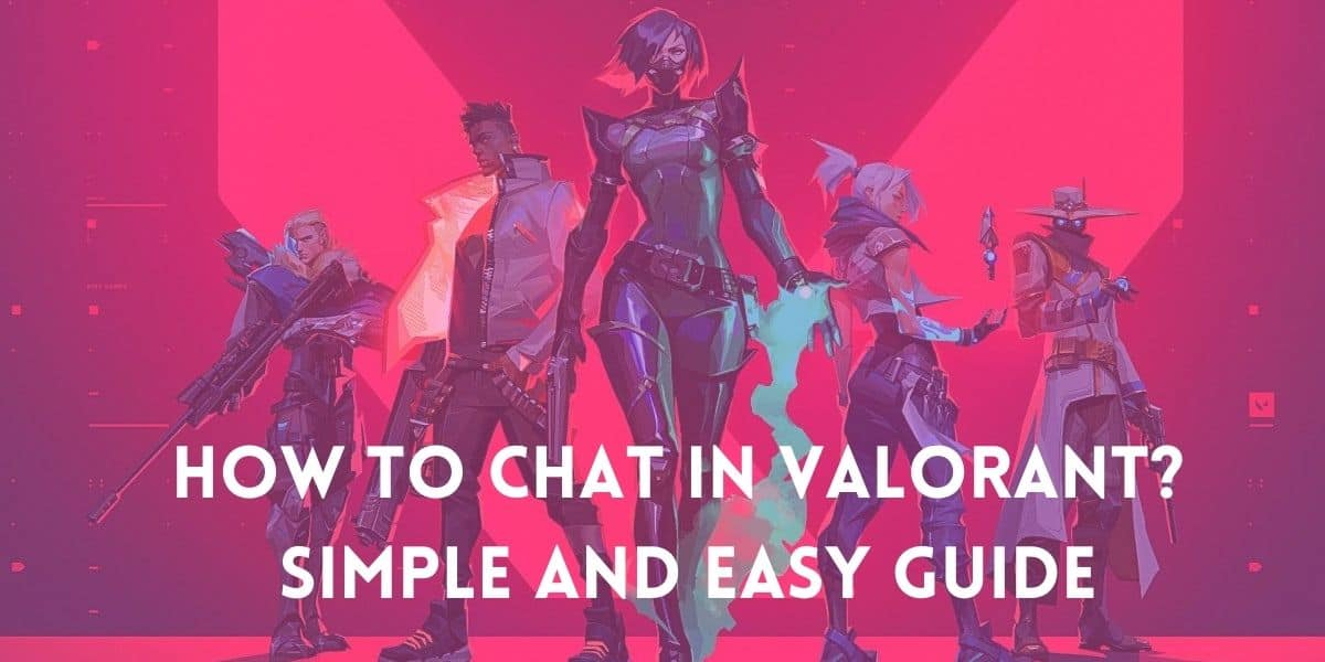 How to Chat in Valorant